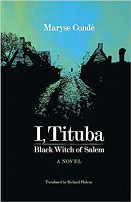 I, Tituba Black Witch of Salem by Maryse Conde