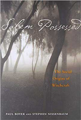 Salem Possessed The Social Origins of Witchcraft by Paul Boyer and Stephen Nissenbaum