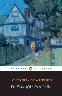 The House of the Seven Gables Summary Nathaniel Hawthrone