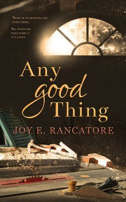 2019 southern novels Any Good Thing by Joy E Rancatore