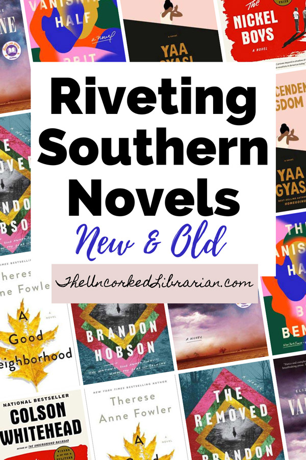 Southern Authors Southern Books Pinterest Pin with book covers for A Good Neighborhood, The Removed, The Nickel Boys, Transcendent Kingdom, Valentine, and The Vanishing Half
