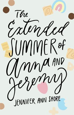 The Extended Summer Of Anna And Jeremy Book by Jennifer Ann Shore book cover with pastel cereal shapes