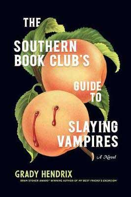 The Southern Book Club's Guide To Slaying Vampires by Grady Hendrix book cover with orange peaches with bite marks leaking blood
