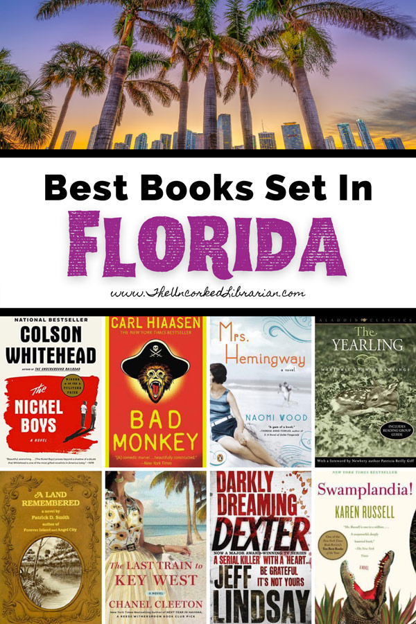 Best Books Set In Florida Pinterest pin with picture of Miami cityscape and book covers for Swamplandia, Darkly Dreaming Dexter, The Last Train To Key West, A Land Remembered, The Yearling, Mrs. Hemingway, Bad Monkey, and The Nickel Boys