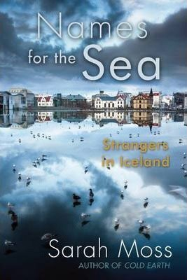 Iceland book Names For The Sea By Sarah Moss