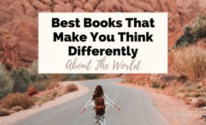 Best books that make you think differently about the world with woman walking down the middle of the road
