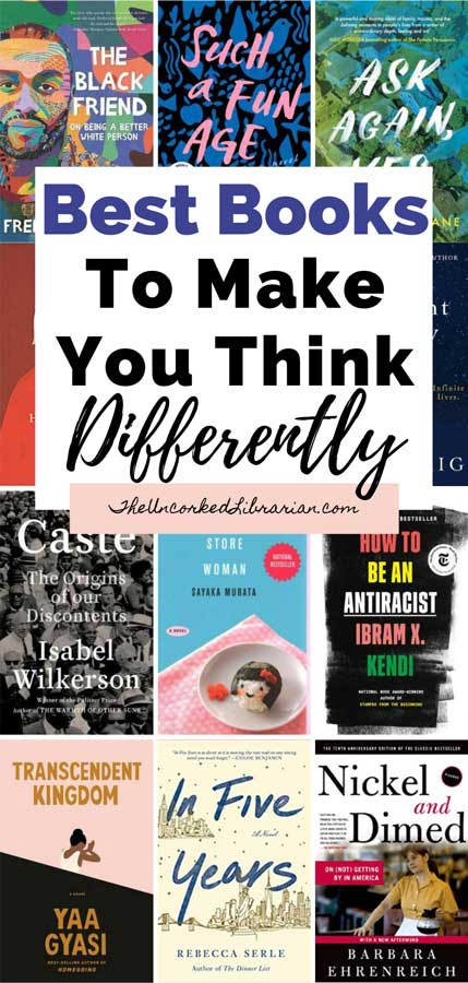 Best Books That Make You Think Pinterest Pin with book covers for The Black Friend, How To Be An Antiracist, Transcendent Kingdom, Convenience Store Woman, Nickel and Dimed, In Five Years, Caste, The Handmaid's Tale, The Midnight Library, Such A Fun Age, and Ask Again Yes.