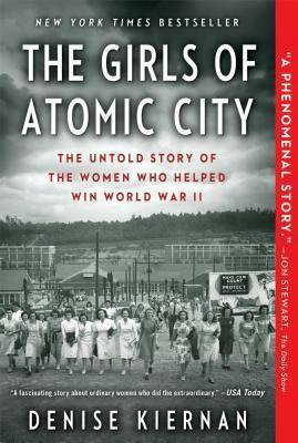 The Girls of Atomic City by Denise Kiernan book cover