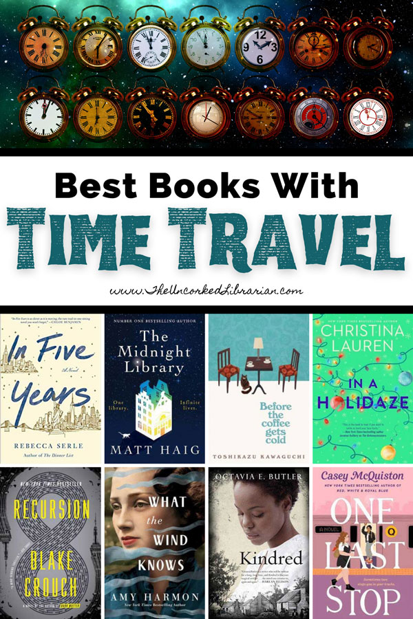 Best Books With Time Travel Pinterest pin with book covers for One Last Stop, Kindred, What The Wind Knows, Recursion, In A Holidaze, Before the coffee gets cold, The Midnight Library, and In Five Years