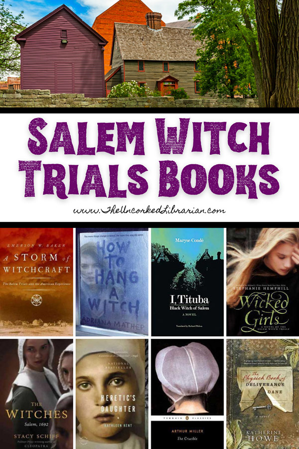 Books About Salem Witch Trials and Salem Books Pinterest Pin with book covers for books on Salem Witch Trials like A Storm of Witchcraft, How  To Hang A Witch, I Tituba, Wicked Girls, The Witches, The Heretic's Daughter, The Crucible, and The Physick Book of Deliverance Dane by Katherine Howe