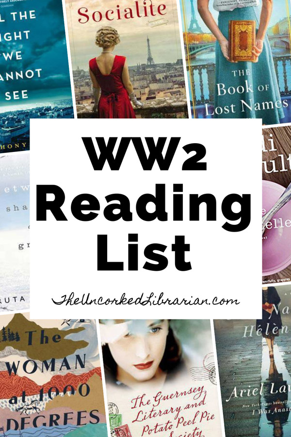 Fiction and Nonfiction Books About WW2 Pinterest Pin with book covers for The Woman at 1000 Degrees, The Guernsey Literary and Potato Peel Society, Between Shades of Gray, Code Name Helene, The Storyteller, The Book of Lost Names, The Socialite, and All The Light We Cannot See