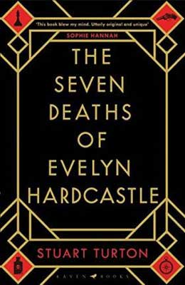 The 7 1/2 Deaths of Evelyn Hardcastle by Stuart Turton book cover with black background and gold writing