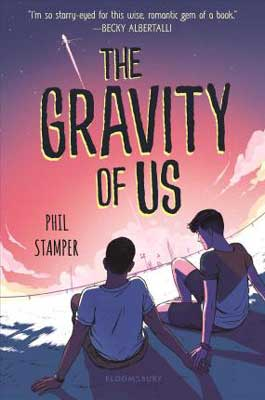 The Gravity of Us by Phil Stamper book cover