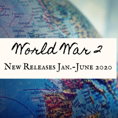 12 Most Anticipated 2020 WW2 Books: January to June