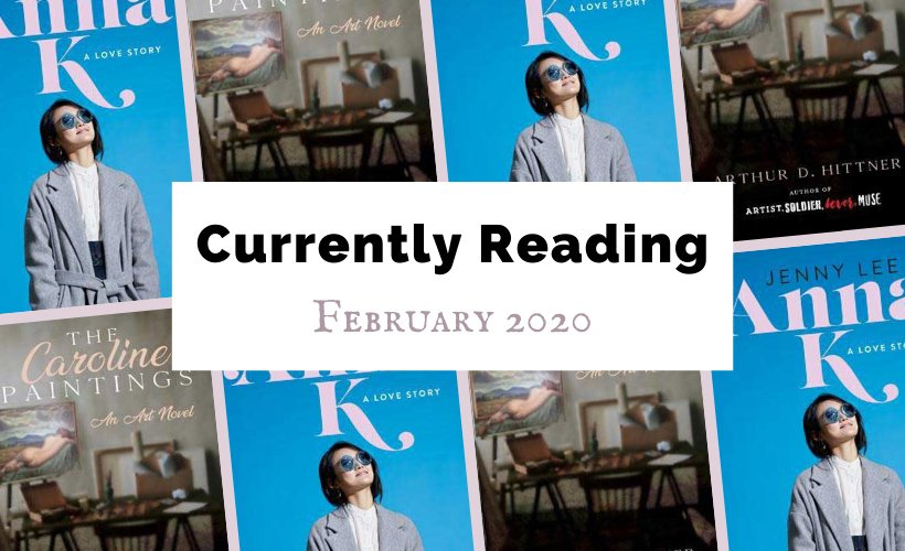 Currently Reading February 2020