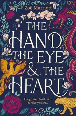 Mulan retellings, The Hand the eye and the heart by Zoe Marriott, book cover with golden bird, pink dragon, and orange and yellow tiger surrounded by flowers and orchids