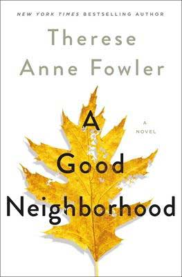 A Good Neighborhood by Therese Anne Fowler white book cover with gold leaf