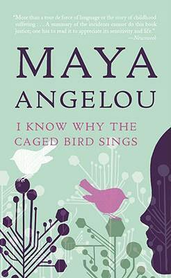 I Know Why The Cage Bird Sings by Maya Angelou book cover