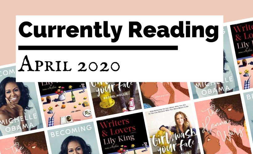 Currently Reading April 2020