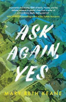 Popular New York novels, Ask Again Yes by Mary Beth Keane book cover with blue and green residential neighborhood