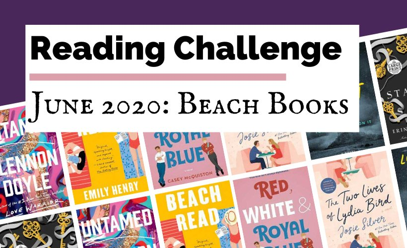 June 2020 Book Discussion Reading Challenge blog post cover with book covers for Untamed, Beach Read, Red White & Royal Blue, The Two Lives of Lydia Bird, The Guest List, and The Starless Sea