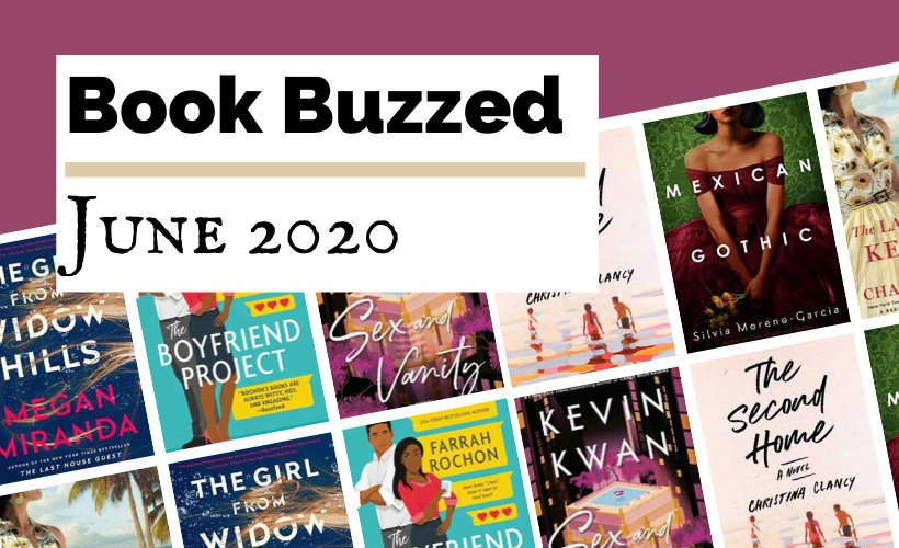 June 2020 Book Releases blog post cover with book covers for The Girl From Widow Hills, The Boyfriend Project, Sex and Vanity, The Second Home, Mexican Gothic, and The Last Train To Key West