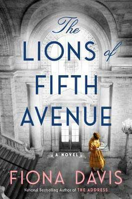 The Lions of Fifth Avenue by Fiona Davis book cover with woman in golden yellow dress inside of the NYPL with door and staircase