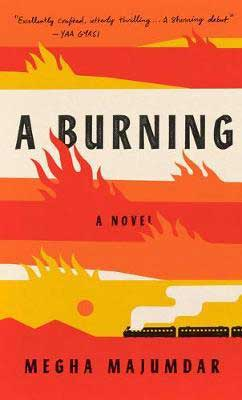 A Burning by Megha Majumdar book cover with orange, red, and yellow flames