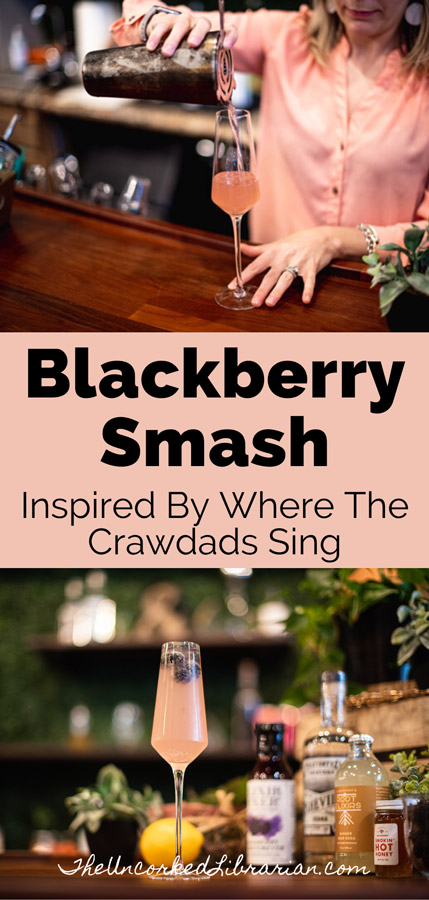 Blackberry Smash Cocktail For Book Lovers of Where The Crawdads Sing Pinterest Pin with two photos, one of woman in pink blouse pouring a blackberry smash into a champagne flute and the other a pink blackberry smash vodka on a bar counter