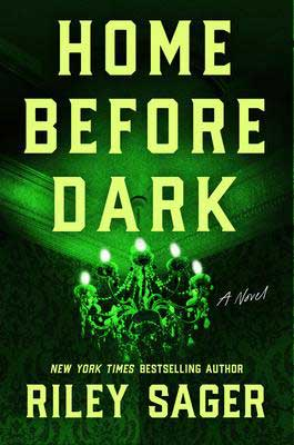 2020 Creepy Books, Home Before Dark by Riley Sager book cover with chandelier glowing in a green light