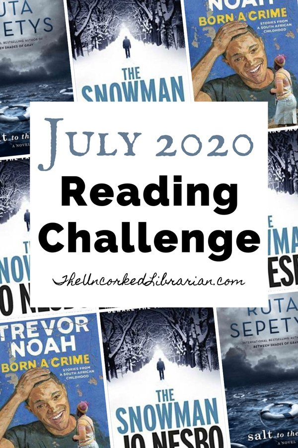 July 2020 Reading Challenge Pinterest Pin with book covers for Born A Crime, The Snowman, and Salt to the Sea