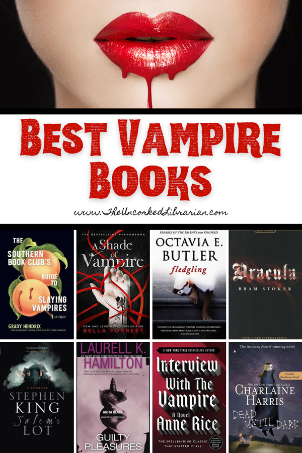 Best Vampire Books and Vampire Book Series Pinterest pin with book covers for The Southern Book Club's Guide to Slaying Vampires by Grady Hendrix, Interview with a Vampire by Anne Rice, Fledgling by Octavia Butler, A Shade of Vampire by Bella Forrest, Dracula by Bram Stoker, Guilty Pleasures by Laurell K Hamilton, Salem's Lot by Stephen King, Dead Until Dark by Charlaine Harris with picture of red vampire lips