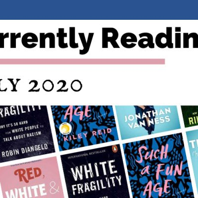 Currently Reading July 2020: 6 Powerful Reads