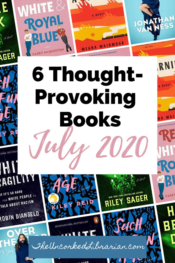 Currently Reading July 2020 Pinterest Pin with book covers for Such A Fun Age by Kiley Reid, Home Before Dark by Riley Sager, White Fragility by Robin DiAngelo, A Burning by Megha Majumdar, Red, White & Royal Blue by Casey McQuiston, and Over The Top by Jonathan Van Ness