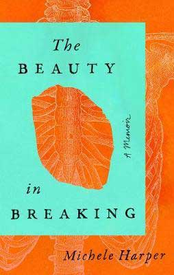 The Beauty In Breaking by Michele Harper orange and turquoise book cover with image of the internal organs