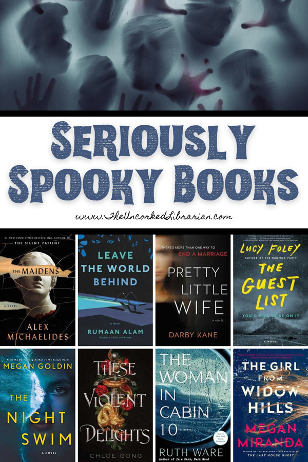 Creepy Books And Spooky Books Reading List Pinterest Pin with book covers for The Maidens by Alex Michaelides, Leave The World Behind by Rumaan Alam, Pretty Little Wife by Darby Kane, The Guest List by Lucy Foley, The Night Seim by Megan Goldin, These Violent Delights by Chloe Gong, The Woman in Cabin 10 by Ruth Ware, The Girl From Widow Hills by Megan Miranda with picture of spooky ghosts clawing at window