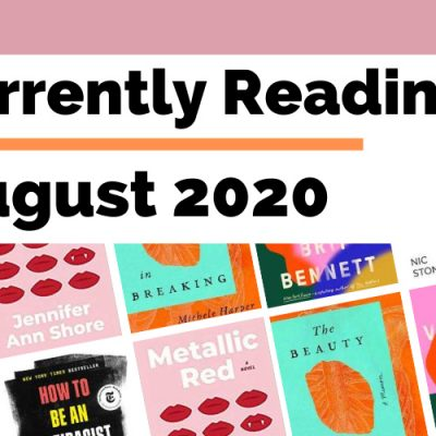 Currently Reading August 2020 blog post cover with book covers for Metallic Red, How To Be An Antiracist, The Vanishing Half, Dear Martin, Big Friendship, and The Beauty In Breaking