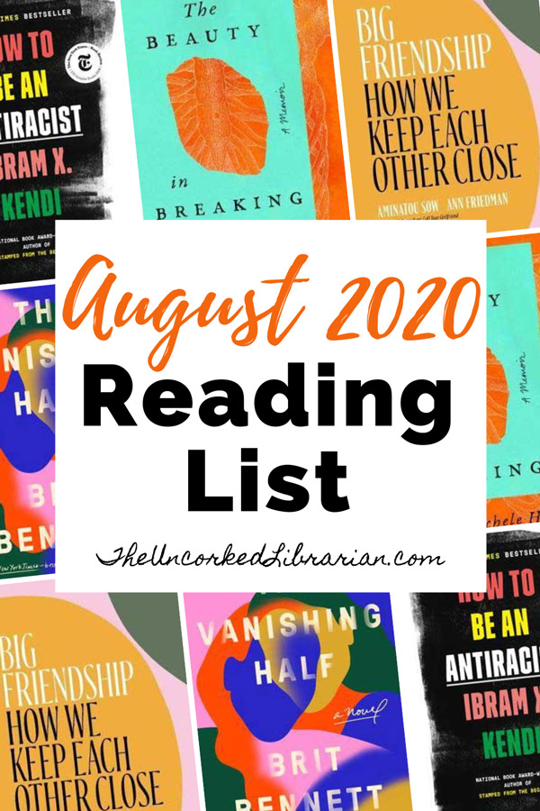 Currently Reading August 2020 Book List Pinterest Pin with book covers for Metallic Red, How To Be An Antiracist, The Vanishing Half, Dear Martin, Big Friendship, and The Beauty In Breaking