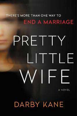 Creepy book and 2020 murder mystery, Pretty Little Wife by Darby Kane book cover with blurred white woman's face