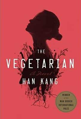 The Vegetarian by Han Kang red book cover with woman's bust sprouting through flowers