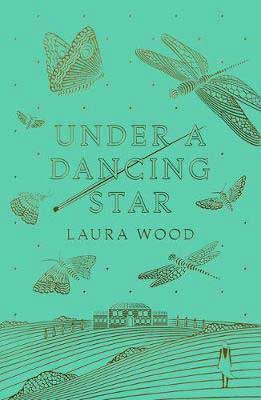 Under A Dancing Star by Laura Wood green book cover with dragonflies floating over a home