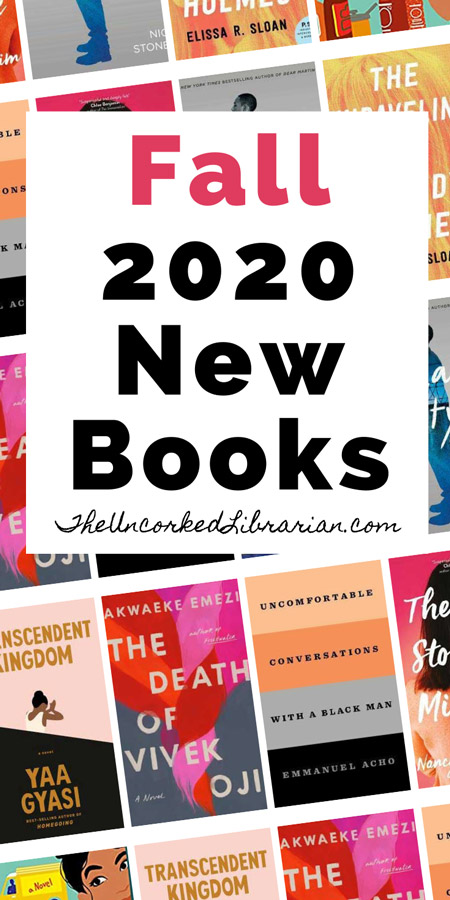 Best Fall 2020 Book Releases To Read Pinterest Pin with book covers for Transcendent Kingdom, The Death of Vivek Oji, Uncomfortable Conversations With A Black Man, The Last Story of Mina Lee, Dear Justyce,The Unraveling of Cassidy Holmes, and Simmer Down