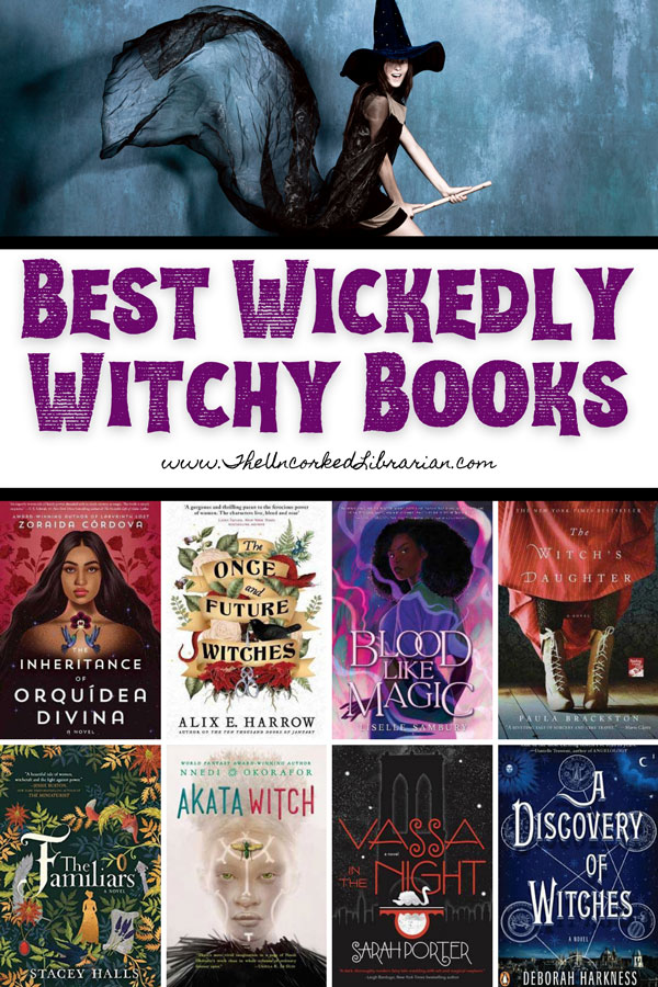 Best Witch Books Pinterest pin with photograph of a witch in black hat and cape riding a broom and witchy book covers for The Inheritance of Orquidea Divina, The Once Future Witches, Blood Like Magic, The Witch's Daughter, Akata Witch, Vassa in the Night, A Discovery of witches, and The Familiars