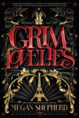 Grim Lovelies by Megan Shepherd book cover with Eiffel Tower in gold