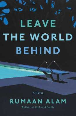 Leave The World Behind by Rumaan Alam book cover with diving board and pool