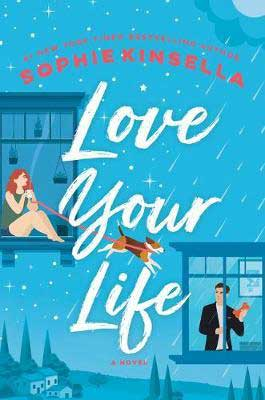 Fall 2020 reading guide romance book release, Love Your Life by Sophie Kinsella book cover with woman in one window, man in another, and dog in between