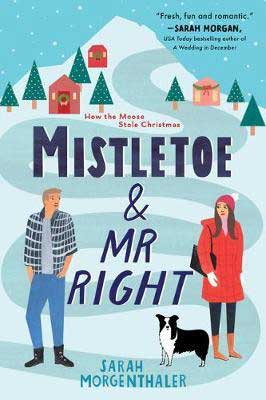October 2020 romance book release, Mistletoe and Mr. Right by by Sarah Morgenthaler book cover with cartoon of man and woman in Alaska
