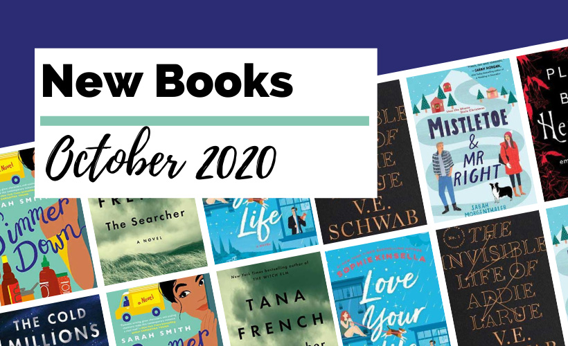 October 2020 Book Releases with book covers for The Cold Millions, Simmer Down, The Searcher, Love Your Life, The Invisible Life of Addie Larue, Mistletoe and Mr. Right, and Plain Bad Heroines.