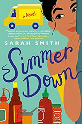 October 2020 romance book release, Simmer Down by Sarah Smith with picture of condiments, food truck, and side of woman in a yellow dress