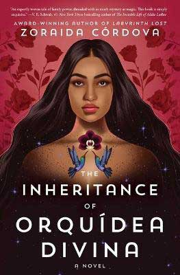 The Inheritance of Orquídea Divina by Zoraida Córdova book cover with a young woman's bust and long black hair with two birds and flower